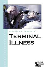 Terminal illness : opposing viewpoints