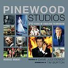 Pinewood Studios : seventy years of fabulous film-making