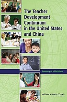 The teacher development continuum in the United States and China : summary of a workshop