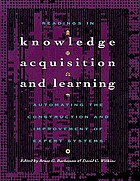 Readings in knowledge acquisition and learning : automating the construction and improvement of expert systems