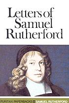 Letters of Samuel Rutherford a selection from his letters