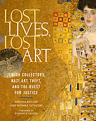 Lost lives, lost art : Jewish collectors, Nazi art theft, and the quest for justice