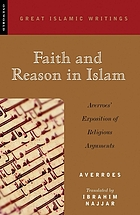 Faith and reason in Islam : Averroes' exposition of religious arguments
