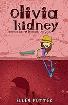 Olivia Kidney and the secret beneath the city