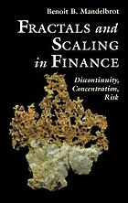 Fractals and scaling in finance discontinuity, concentration, risk : selecta volume E