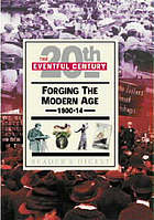 Forging the modern age, 1900-14