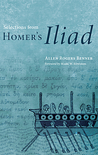 Selections from Homer's Iliad : with an introduction, notes, a short Homeric grammar, and a vocabularySelections from Homer's Iliad : with an introduction, notes, a short Homeric grammar, and a vocabulary