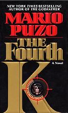 The fourth K : a novel