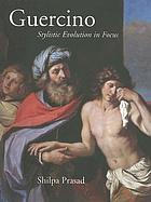 Guercino : stylistic evolution in focus