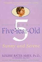 Your five-year-old : sunny and serene