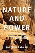 Nature and power : a global history of the environment