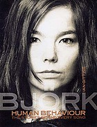 Björk : human behaviour : the stories behind every song