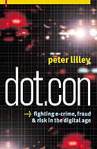 Dot.con : fighting e-crime, fraud & risk in the digital age