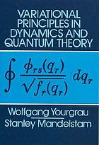Variational principles in dynamics and quantum theoryVariational principles in dynamics and quantum theory