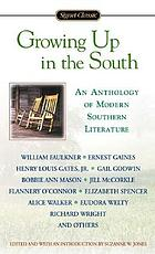 Growing up in the South : an anthology of modern Southern literature