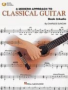 A modern approach to classical guitar : Charles. Duncan. Book 3