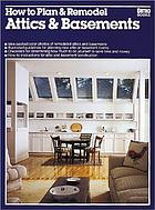 How to plan & remodel attics & basements