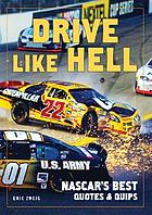 Drive like hell : NASCAR's best quotes and quips