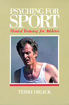 Psyching for sport : mental training for athletes