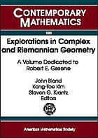 Explorations in complex and Riemannian geometry : a volume dedicated to Robert E. Greene