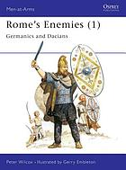 Rome's enemies : Germanics and Dacians