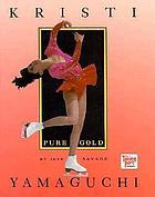 Kristi Yamaguchi, pure gold