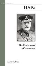 Haig : the evolution of a commander
