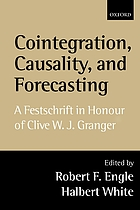 Cointegration, causality, and forecasting : a festschrift in honour of Clive W.J. Granger
