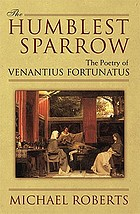 The humblest sparrow : the poetry of Venantius Fortunatus