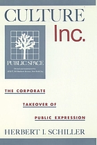 Culture, Inc. : the corporate takeover of public expression