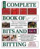 The complete book of bits & bitting