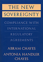 The new sovereignty : compliance with international regulatory agreements