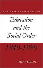 Education and the social order, 1940-1990