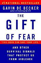 The gift of fear : survival signals that protect us from violenceThe gift of fear: and other survival signals that protect us from violence