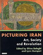 Picturing Iran : art, society and revolution