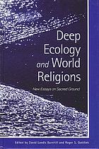 Deep ecology and world religions new essays on sacred grounds