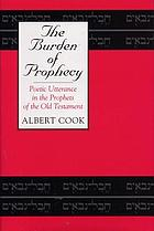 The burden of prophecy : poetic utterance in the prophets of the Old Testament