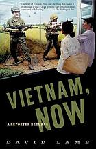 Vietnam, now : a reporter returns