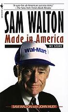 Sam Walton, made in America : my story