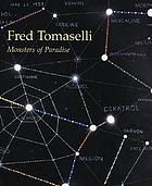 Fred Tomaselli : monsters of paradise