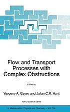 Flow and transport processes with complex obstructions applications to cities, vegetative canopies, and industry