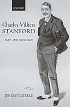 Charles Villiers Stanford : man and musician