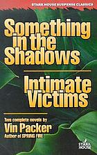 Something in the shadows ; intimate victims