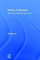 Victory in Europe? : Britain and Germany since 1945