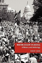 Wartime dissent in America : a history and anthology