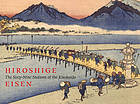 Hiroshige : the Sixty nine stations of the KisokaidoHiroshige/Eisen : the sixty-nine stations of the Kisokaido