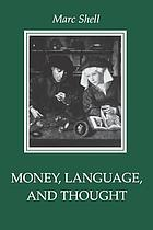 Money, language, and thought : literary and philosophical economies from the medieval to the modern era