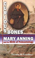 Curious bones : Mary Anning and the birth of paleontology