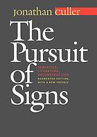 The pursuit of signs--semiotics, literature, deconstruction