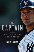 The captain : the journey of Derek Jeter